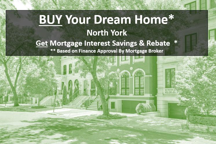 North York Homes 800k - Get Mortgage Interest Rebate